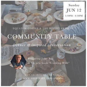 JOIN CELEBRATED WINE COUNTRY CHEF JOHN ASH AT THE COMMUNITY TABLE